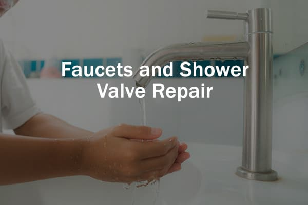 Faucets and Shower Valve Repair